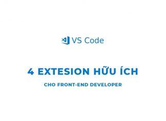 4 Extension hữu ích cho dân Front-end