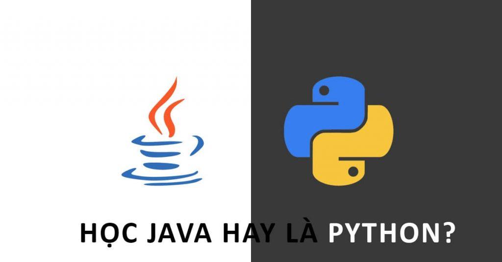 Nên học Java hay là Python tốt hơn?