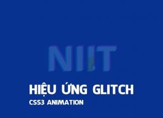Hiệu Ứng Glitch với CSS3 Animation