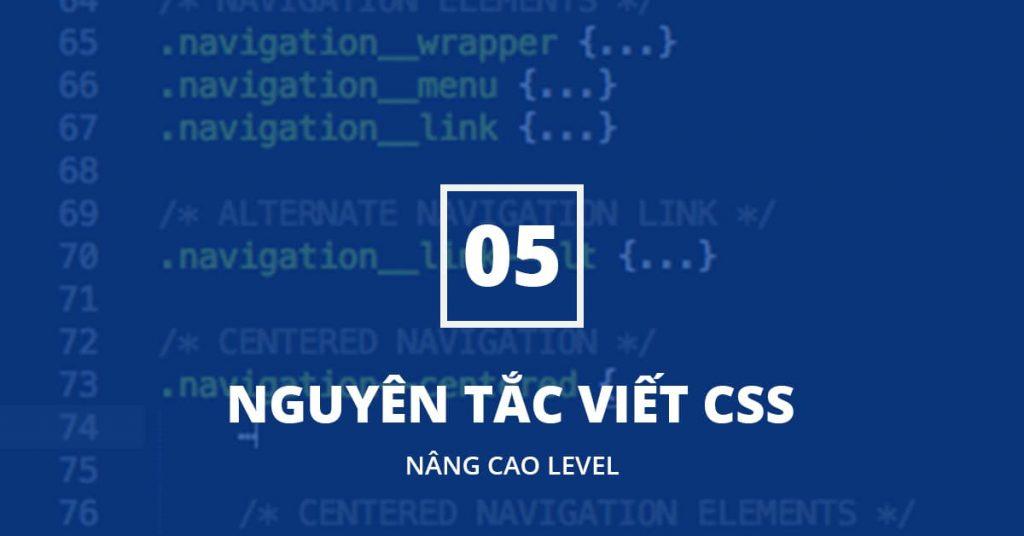 5 Nguyên tắc để Nâng cao Kỹ năng Viết CSS