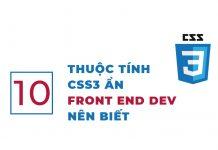 10 thuộc tính CSS3 Ẩn mà Front end DEV nên biết đến